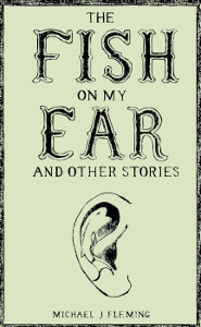 The Fish on my Ear and otehr stories